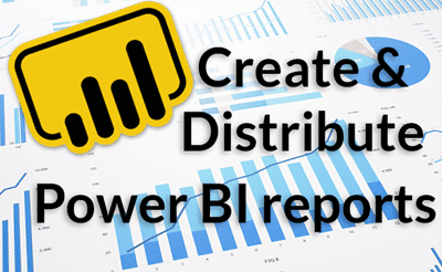 Create & Distribute Power BI reports for beginners